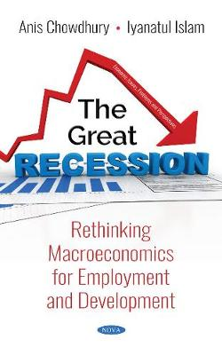 The Great Recession: Rethinking Macroeconomics for  Employment and Development (Paperback)