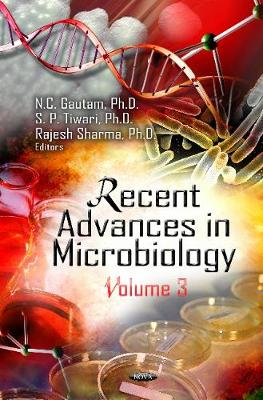 Recent Advances in Microbiology: Volume 3 (Hardback)