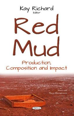 Red Mud: Production, Composition and Impact (Hardback)