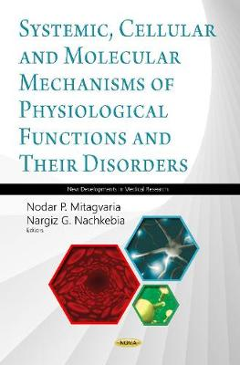 Systemic, Cellular and Molecular Mechanisms of Physiological Functions and Their Disorders: Proceedings of I. Beritashvili Center for Experimental Biomedicine  2018 (Hardback)