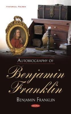 Autobiography of Benjamin Franklin (Hardback)