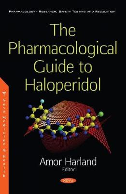 The Pharmacological Guide to Haloperidol (Paperback)