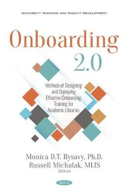 Onboarding 2.0: Methods of Designing and Deploying Effective Onboarding Training for Academic Libraries (Paperback)