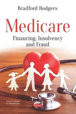 Medicare: Financing, Insolvency and Fraud (Paperback)