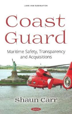 Coast Guard: Maritime Safety, Transparency and Acquisitions (Hardback)