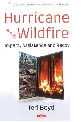 Hurricanes and Wildfires: Impact, Assistance and Recovery (Hardback)