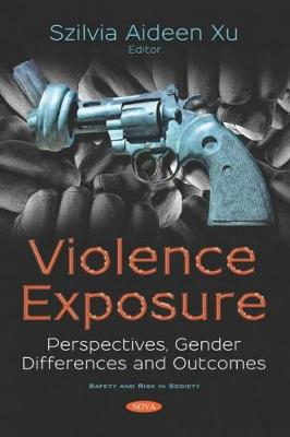 Violence Exposure: Perspectives, Gender Differences and Outcomes (Paperback)
