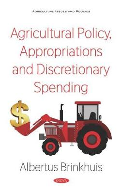 Agricultural Policy, Appropriations and Discretionary Spending (Hardback)