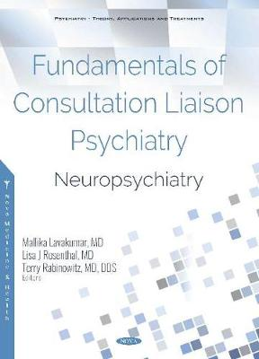 Fundamentals of Consultation Liaison Psychiatry: Neuropsychiatry (Hardback)