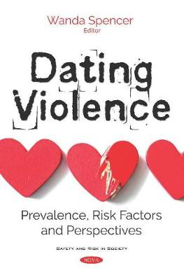 Dating Violence: Prevalence, Risk Factors and Perspectives (Paperback)