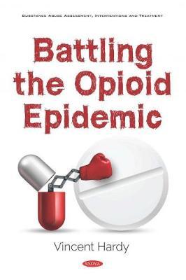 Battling the Opioid Epidemic (Hardback)