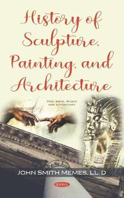 History of Sculpture, Painting, and Architecture (Hardback)