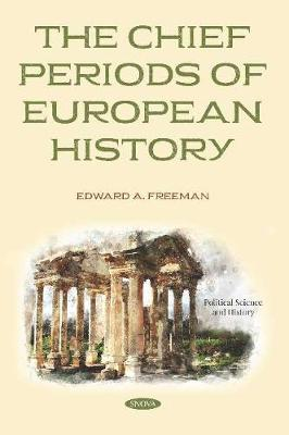 The Chief Periods of European History (Paperback)