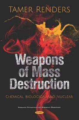 Weapons of Mass Destruction: Chemical, Biological and Nuclear (Hardback)