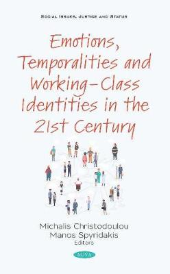 Emotions, Temporalities and Working-Class Identities in the 21st Century (Hardback)