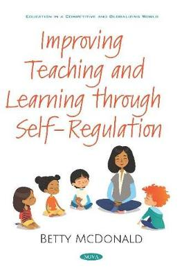 Improving Teaching and Learning through Self-Regulation (Paperback)