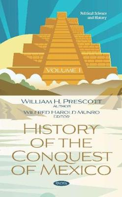 History of the Conquest of Mexico. Volume 1: Volume 1 (Hardback)
