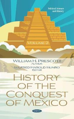 History of the Conquest of Mexico. Volume 2: Volume 2 (Hardback)