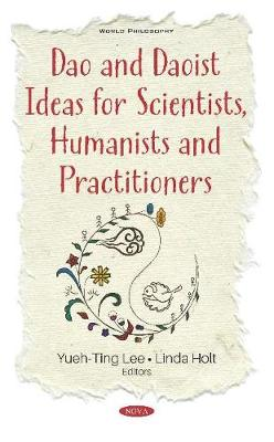 Dao and Daoist Ideas for Scientists, Humanists and Practitioners (Hardback)