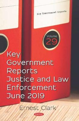 Key Government Reports on Justice and Law Enforcement for June 2019 (Paperback)