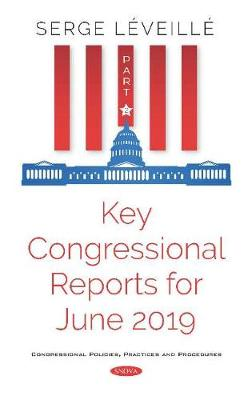 Key Congressional Reports for June 2019. Part II: Part II (Paperback)