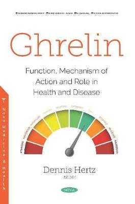 Ghrelin: Function, Mechanism of Action and Role in Health and Disease (Paperback)