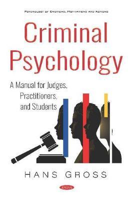 Criminal Psychology: A Manual for Judges, Practitioners, and Students (Hardback)