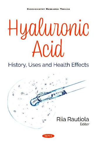 Hyaluronic Acid: History, Uses and Health Effects (Paperback)