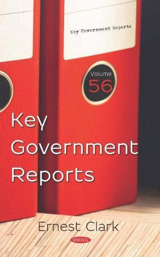 Key Government Reports. Volume 56 (Hardback)