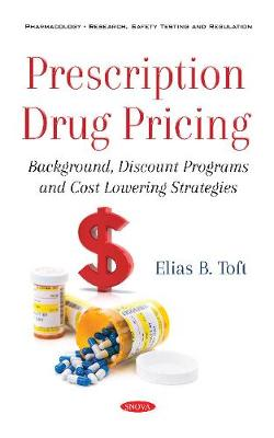 Prescription Drug Pricing: Background, Discount Programs and Cost Lowering Strategies (Paperback)
