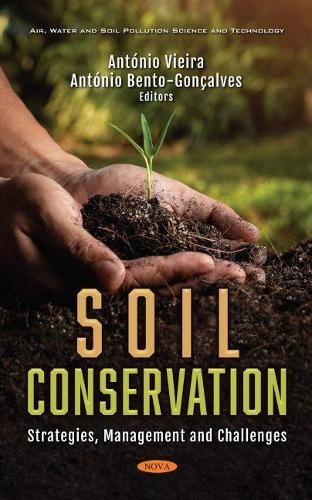 Soil Conservation: Strategies, Management and Challenges (Hardback)