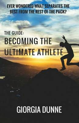 The Guide: Becoming the Ultimate Athlete (Paperback)