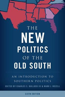 The New Politics of the Old South: An Introduction to Southern Politics (Hardback)