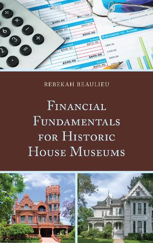 Financial Fundamentals for Historic House Museums (Paperback)
