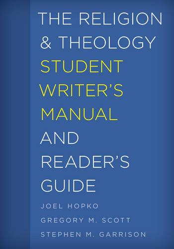 The Religion and Theology Student Writer's Manual and Reader's Guide - The Student Writer's Manual: A Guide to Reading and Writing 4 (Hardback)