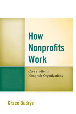 How Nonprofits Work: Case Studies in Nonprofit Organizations (Paperback)