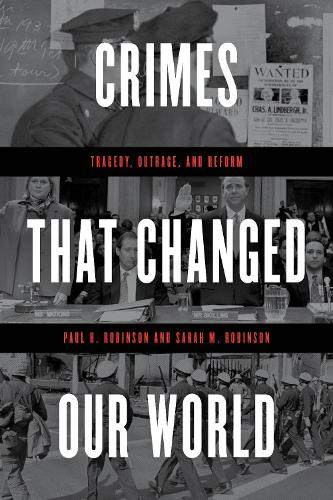 Crimes That Changed Our World: Tragedy, Outrage, and Reform (Hardback)