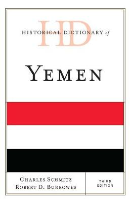 Historical Dictionary of Yemen - Historical Dictionaries of Asia, Oceania and the Middle East (Hardback)
