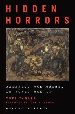 Hidden Horrors: Japanese War Crimes in World War II - Asian Voices (Hardback)