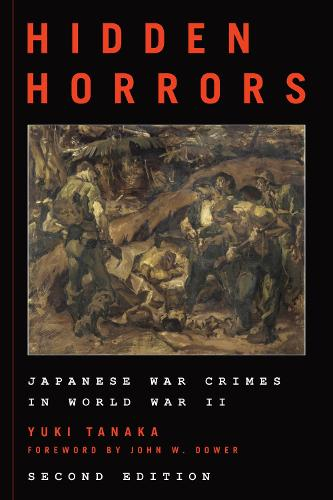 Hidden Horrors: Japanese War Crimes in World War II - Asian Voices (Paperback)