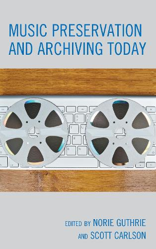 Music Preservation and Archiving Today (Hardback)