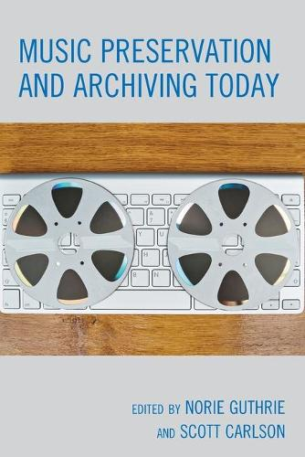 Music Preservation and Archiving Today (Paperback)