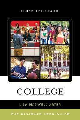 College: The Ultimate Teen Guide - It Happened to Me 57 (Hardback)