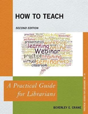 How to Teach: A Practical Guide for Librarians - Practical Guides for Librarians 35 (Paperback)