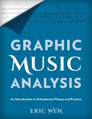 Graphic Music Analysis: An Introduction to Schenkerian Theory and Practice (Paperback)