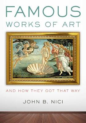 Famous Works of Art-And How They Got That Way (Paperback)