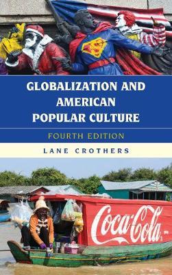 Globalization and American Popular Culture - Globalization (Paperback)