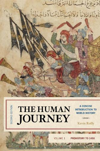 The Human Journey: A Concise Introduction to World History, Prehistory to 1450 - The Human Journey (Hardback)
