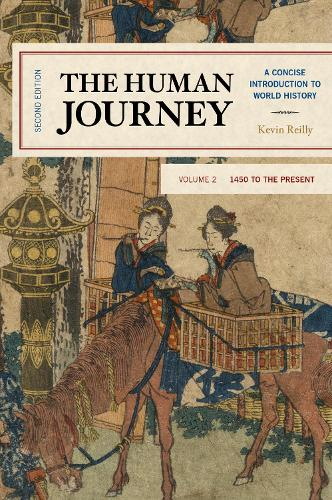 The Human Journey: A Concise Introduction to World History, 1450 to the Present - The Human Journey (Hardback)