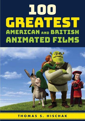 100 Greatest American and British Animated Films (Hardback)